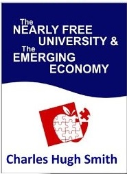 The Nearly Free University and the Emerging Economy: The Revolution in Higher Education by Charles Hugh Smith